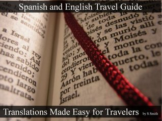Spanish Book: The Travelers Ultimate Guide To Speaking and Translating Spanish and English.  by  European Language Phrase Dictionaries and Guides