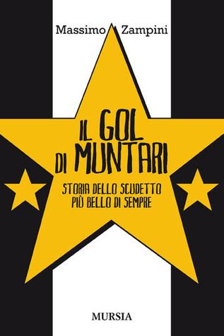Il gol di Muntari. Storia dello scudetto più bello di sempre  by  Massimo Zampini