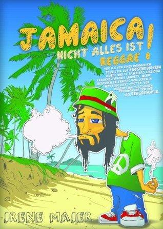 JAMAICA - NICHT ALLES IST REGGAE!  by  Irene Maier