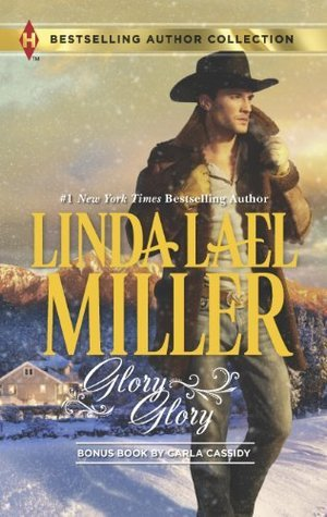 Glory, Glory / Snowbound with the Bodyguard Linda Lael Miller