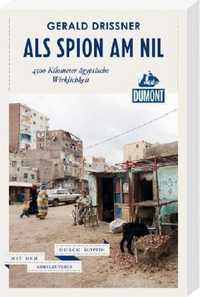 Als Spion am Nil, 4500 Kilometer ägyptische Wirklichkeit  by  Gerald Drißner