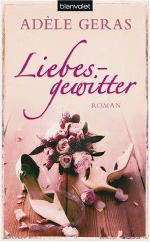 Liebesgewitter Adèle Geras