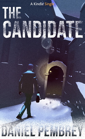 The Candidate: A Luxembourg Thriller Daniel Pembrey