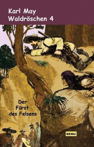 Waldröschen 4  Der Fürst des Felsens  by  Karl May