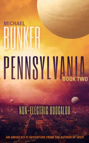 Non-Electric Boogaloo (Pennsylvania #2)  by  Michael Bunker