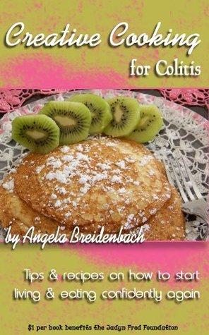 Creative Cooking for Colitis Angela Breidenbach