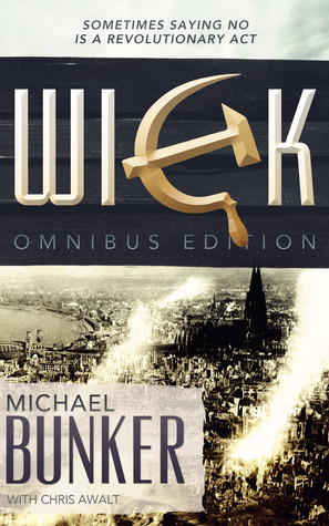 The Wick Omnibus: The Complete Collection  by  Michael Bunker