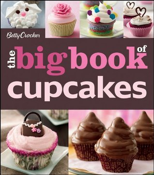 The Betty Crocker The Big Book of Cupcakes (Betty Crocker Big Book) Betty Crocker