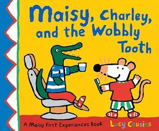 Maisy, Charley, and the Wobbly Tooth Lucy Cousins