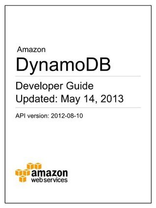 Amazon DynamoDB Developer Guide  by  Amazon Web Services