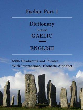 Faclair Part 1: Dictionary Scottish Gaelic / English Olaf Klöcker