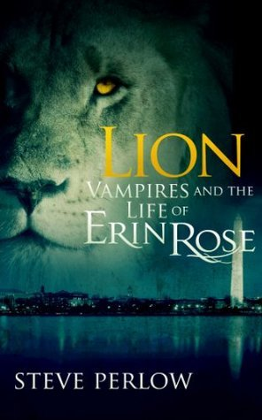 Lion (Vampires and the Life of Erin Rose #2) Steve Perlow