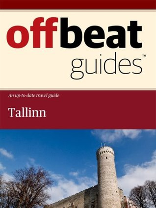Tallinn Travel Guide  by  Offbeat Guides