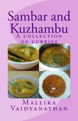 Sambar and Kuzhambu  by  Mallika Vaidyanathan