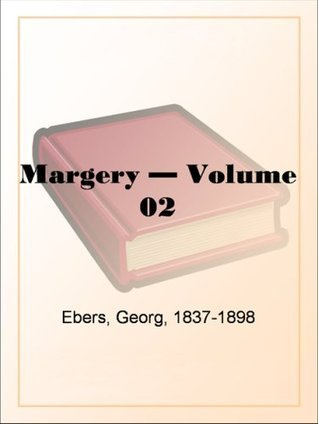 Margery - Volume 02  by  Georg Ebers