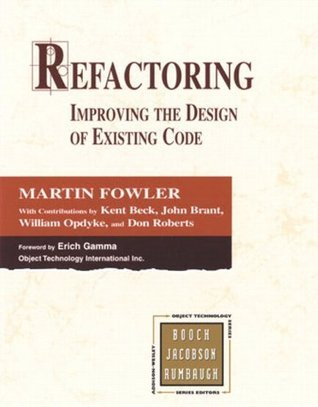 Refactoring: Improving the Design of Existing Code Fowler, Martin