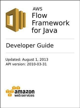 AWS Flow Framework Developer Guide Amazon Web Services