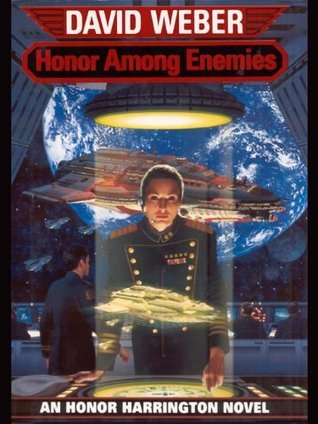 Honor Among Enemies (Honor Harrington #6)  by  David Weber