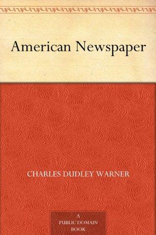 American Newspaper Charles Dudley Warner