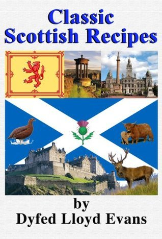 Classic Scottish Recipes  by  Dyfed Lloyd Evans