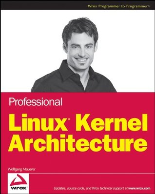 Professional Linux Kernel Architecture Mauerer, Wolfgang