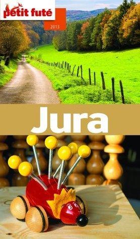 Jura 2013-2014 Petit Futé (avec cartes, photos + avis des lecteurs) (Guides Départements) Dominique Auzias