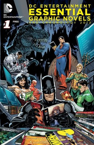 DC Entertainment Essential Graphic Novels and Chronology 2013  by  Various