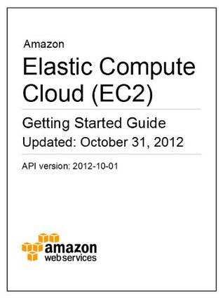 Amazon Elastic Compute Cloud (EC2) Getting Started Guide Amazon Web Services