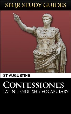 Augustine: The Confessions in Latin + English  by  Augustine of Hippo