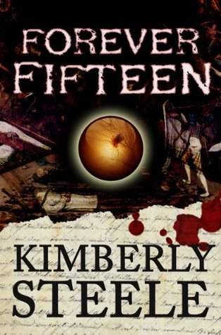 Forever Fifteen (The Lucia Alberti Series)  by  Kimberly Steele