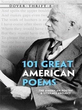 101 Great American Poems  by  The American Poetry and Literacy Project