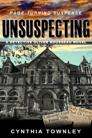 Unsuspecting (A Detective Oliver Rousseau Novel)  by  Cynthia Townley