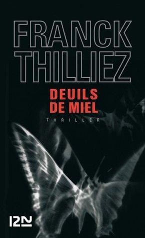 Deuils de miel (Policier / thriller) Franck Thilliez