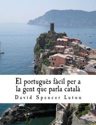 El portuguès fàcil per a la gent que parla català David Spencer Luton