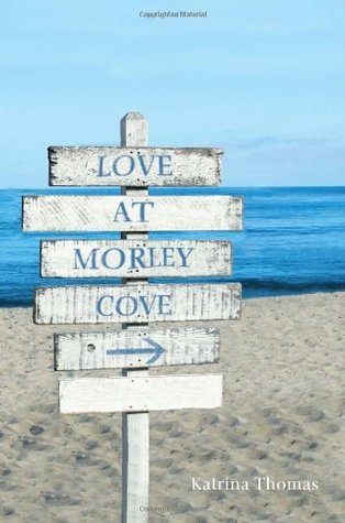 Love at Morley Cove Katrina Thomas