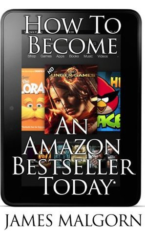 How To Become An Amazon Bestseller Today  by  James Malgorn