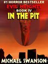 Evil Heights Book IV: In the Pit Michael Swanson