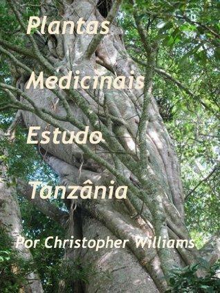 Plantas Medicinais Estudo Tanzânia (Português) Christopher Williams