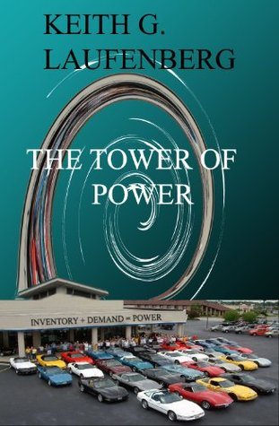 The Tower of Power Keith G. Laufenberg