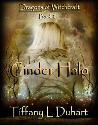 Cinder Halo (#2 Dragons of Witchcraft series) Tiffany L. Duhart