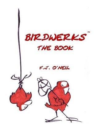 Birdwerks, The Book FJ ONeil