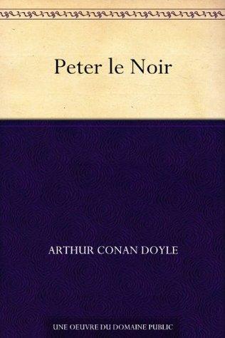 Peter le Noir Arthur Conan Doyle