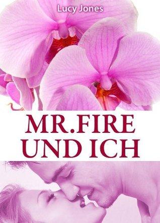 Mr. Fire und ich (1) Lucy Jones