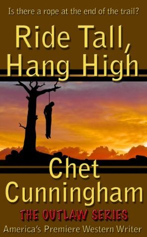 Ride Tall, Hang High (Outlaws #1) Chet Cunningham
