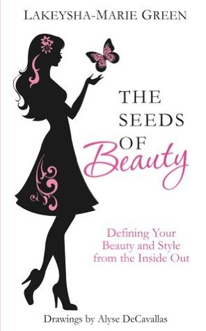 The Seeds of Beauty  by  Lakeysha-Marie Green