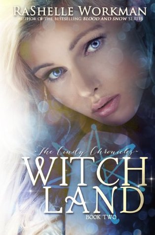 Witch Land (The Cindy Chronicles, #2)  by  RaShelle Workman