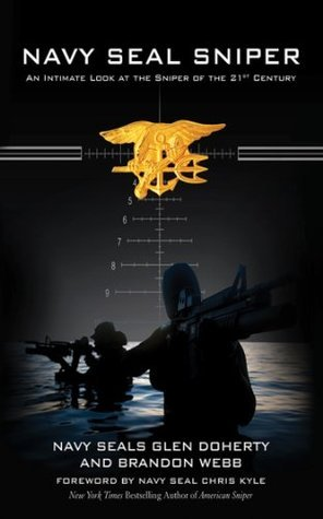 Navy SEAL Sniper: An Intimate Look at the Sniper of the 21st Century  by  Glen Doherty