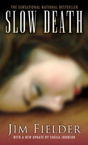 Slow Death  by  James Fielder