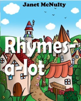 Rhymes-a-lot  by  Janet McNulty