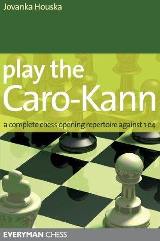 Play the Caro-Kann: A complete chess opening repertoire against 1 e4  by  Jovanska Houska